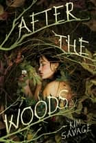After the Woods ebook by Kim Savage