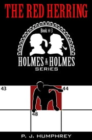 The Red Herring (3rd book in the series Holmes and Holmes) ebook by P. J. Humphrey