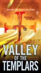 Valley of the Templars 電子書籍 Paul Christopher