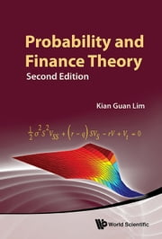 Probability and Finance Theory ebook by Kian Guan Lim