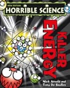 Horrible Science: Killer Energy ebook by Nick Arnold