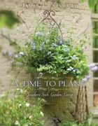 A Time to Plant ebook by James Farmer