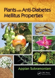 Plants with Anti-Diabetes Mellitus Properties ebook by Subramoniam, Appian