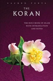 The Koran - The Holy Book of Islam with Introduction and Notes ebook by E.H. Palmer