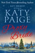 Proxy Bride - The Lindstroms, #1 ebook by Katy Paige