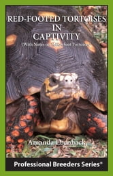 Red-footed Tortoises in Captivity ebook by Amanda Ebenhack