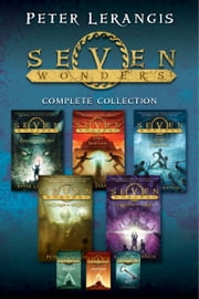 Seven Wonders Complete Collection - Books 1-5 Plus 3 Novellas ebook by Peter Lerangis,Torstein Norstrand