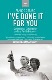 I've done it for you. Generational Cohabitation and the Family Business ebook by Franco Cesaro