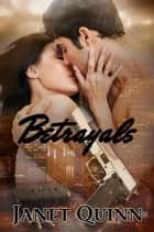 Betrayals ebook by Janet Quinn
