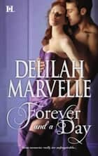 Forever and a Day ebook by Delilah Marvelle