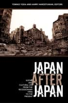 Japan After Japan ebook by Tomiko Yoda,Harry Harootunian,Rey Chow,Masao Miyoshi
