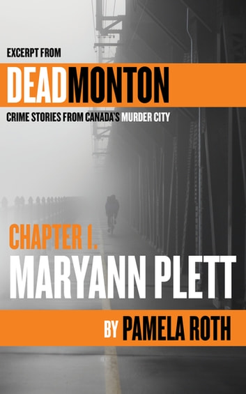 Ch 1- Maryann Plett - An Excerpt from Deadmonton: Crime Stories from Canada's Murder City ebook by Pamela Roth
