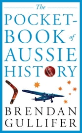 The Pocketbook of Aussie History ebook by Brendan Gullifer
