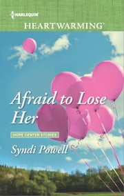 Afraid to Lose Her - A Clean Romance ebook by Syndi Powell