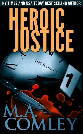 Heroic Justice - A joint investigation between DI Lorne Warner and DI Hero Nelson ebook by M A Comley