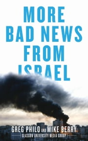 More Bad News From Israel ebook by Greg Philo,Mike Berry