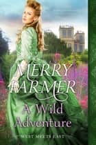 A Wild Adventure ebook by Merry Farmer