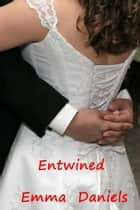 Entwined ebook by Emma Daniels