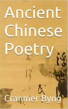 Ancient chinese poetry ebook by Cranmer Byng