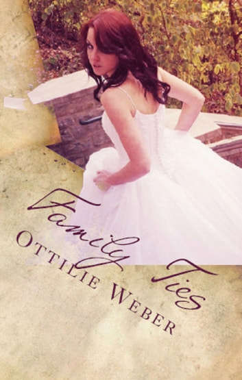 Family Ties ebook by Ottilie Weber