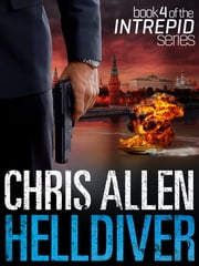 Helldiver: The Alex Morgan Interpol Spy Thriller Series (Intrepid 4) ebook by Chris Allen