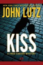 Kiss ebook by John Lutz