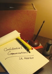 Confidential Communications ebook by J.R. Reardon