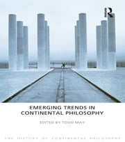Emerging Trends in Continental Philosophy ebook by Todd May