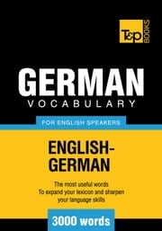 German Vocabulary for English Speakers - 3000 Words ebook by Andrey Taranov