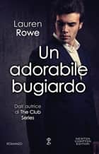 Un adorabile bugiardo eBook by Lauren Rowe
