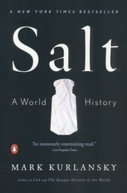 Salt - A World History ebook by Mark Kurlansky