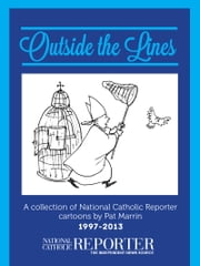 Outside the Lines - A collection of National Catholic Reporter Cartoons by Pat Marrin ebook by Pat Marrin