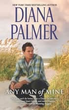 Any Man Of Mine: A Waiting Game / A Loving Arrangement ekitaplar by Diana Palmer