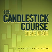 The Candlestick Course audiobook by Steve Nison