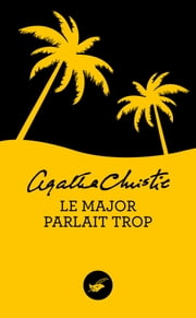 Le major parlait trop (Nouvelle traduction révisée) eBook by Agatha Christie
