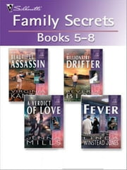 Family Secrets: Books 5-8 - Her Beautiful Assassin\A Verdict Of Love\The Billionaire Drifter\Fever ebook by Virginia Kantra,Jenna Mills,Beverly Bird,Linda Winstead Jones