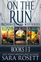 On the Run Boxed Set - Volume I ebook by Sara Rosett