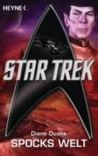 Star Trek: Spocks Welt - Roman ebook by Diane Duane, Andreas Brandhorst