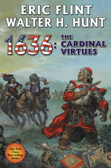 1636: The Cardinal Virtues ebook by Eric Flint,Walter H. Hunt