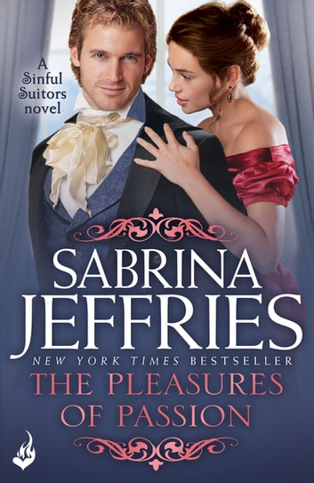 The Pleasures of Passion: Sinful Suitors 4 ebook by Sabrina Jeffries