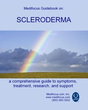 Medifocus Guidebook On: Scleroderma ebook by Elliot Jacob PhD. (Editor)