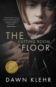 The Cutting Room Floor - Secrets and Lies, #1 ebook by Dawn Klehr