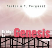 Bridge to Genesis ebook by A.T. Vergunst