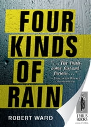 Four Kinds of Rain ebook by Robert Ward