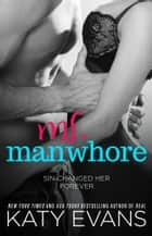 Ms. Manwhore - A Manwhore Series Novella ebook by