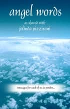 Angel Words ebook by Jolinda Pizzirani