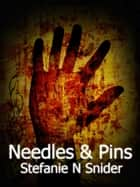 Needles & Pins ebook by Stefanie Snider