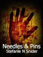 Needles & Pins ebook by Stefanie N Snider
