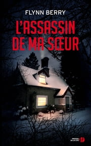 L'Assassin de ma soeur ebook by Flynn BERRY, Valérie MALFOY