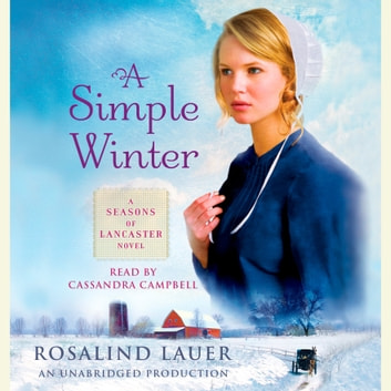 A Simple Winter - A Seasons of Lancaster Novel audiobook by Rosalind Lauer